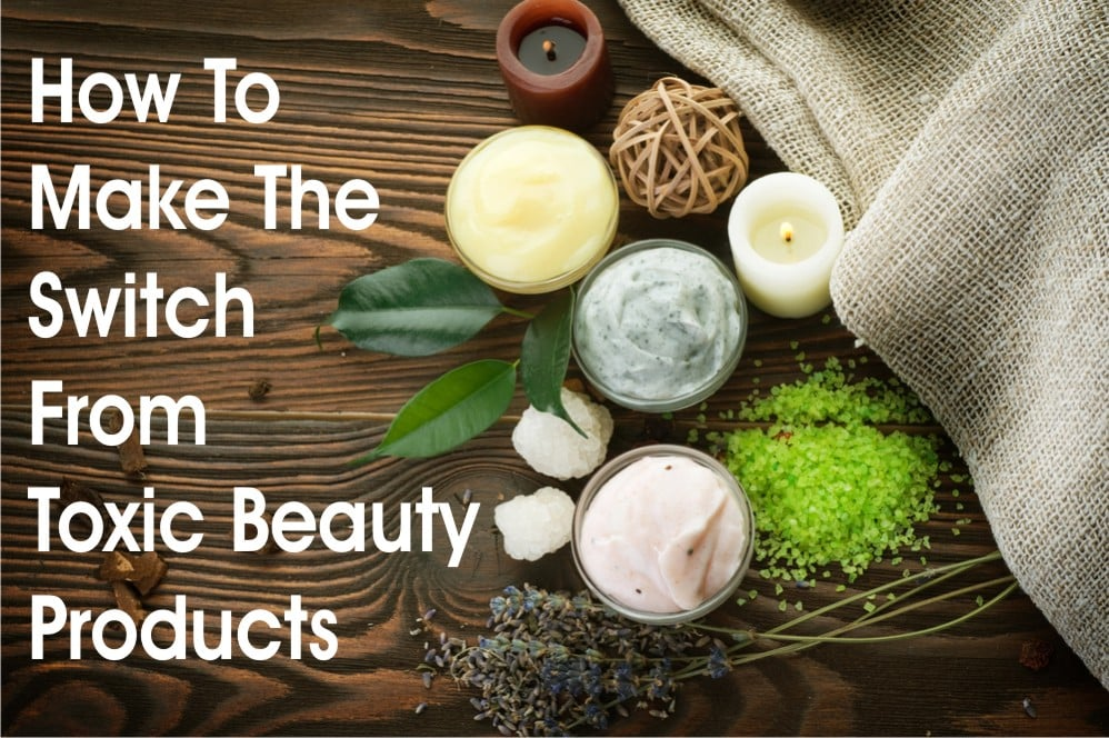 how-to-switch-from-toxic-beauty-products-8